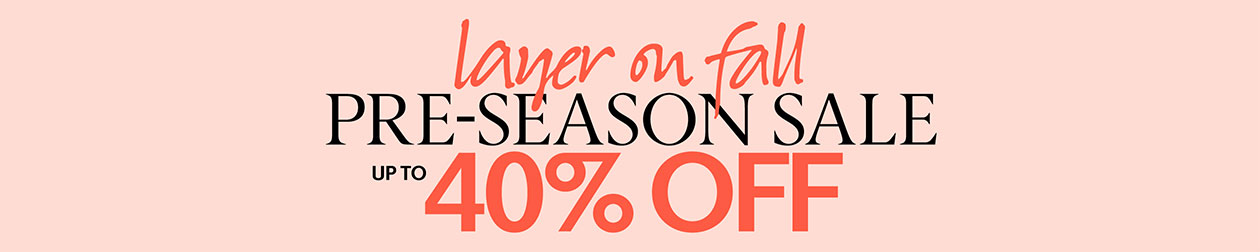 Pre-Season Sale up to 40% Off