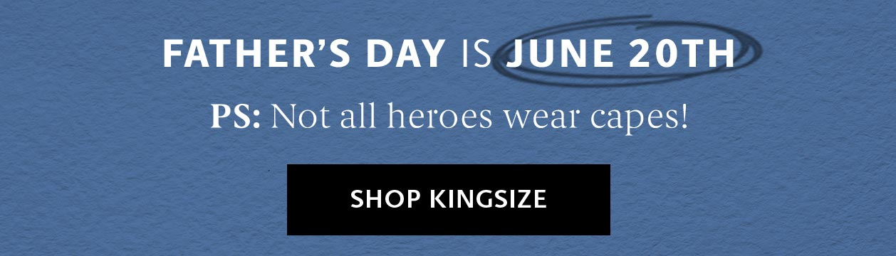 Shop Kingsize Father's Day