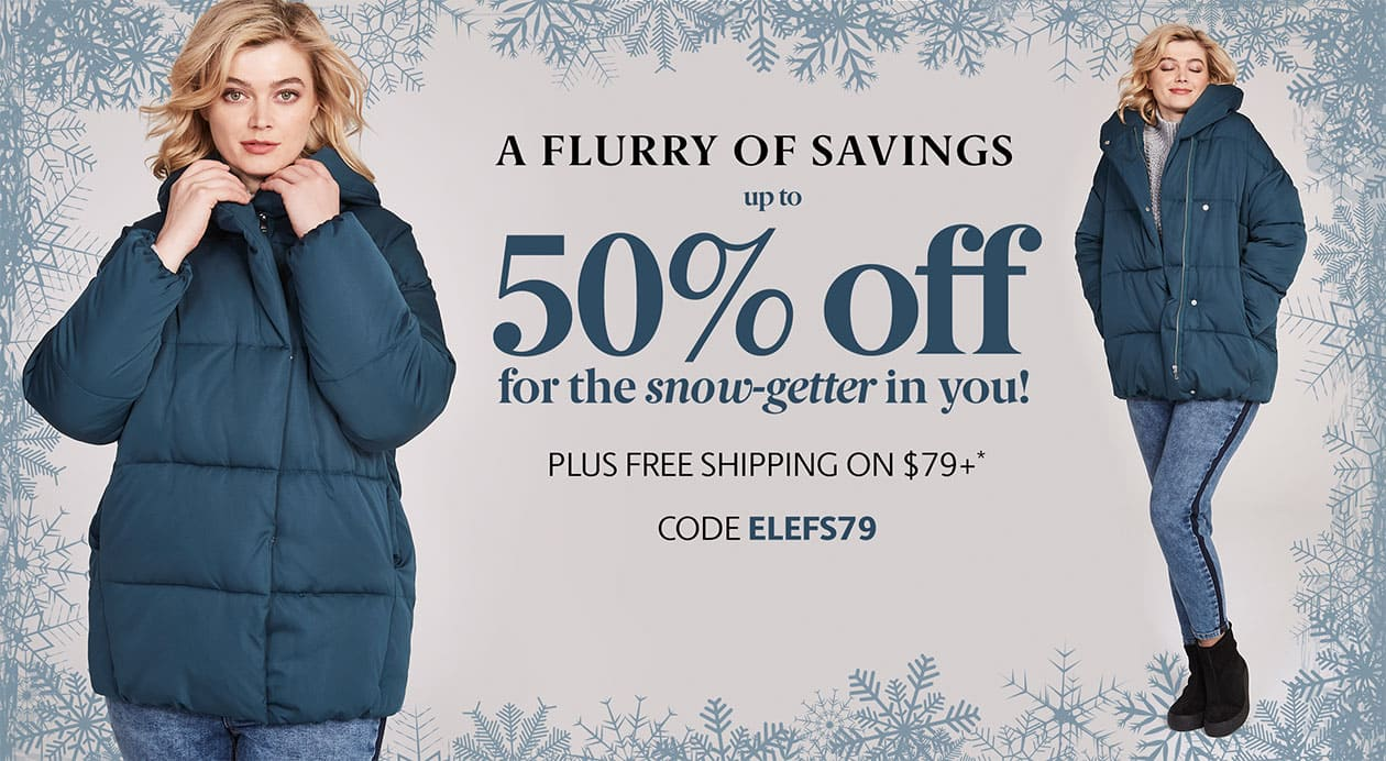 A Flurry of Savings up to 50% Off your order including clearance + free shipping on $79+